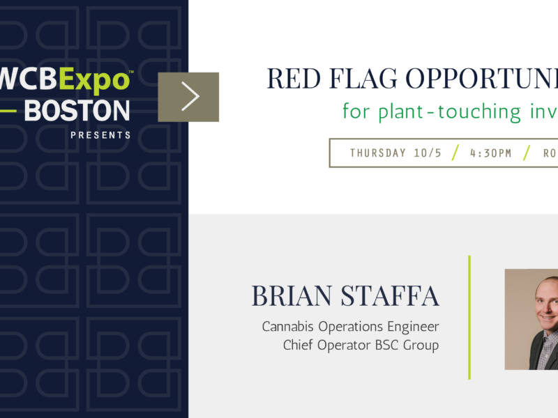 CWCB Boston Presentation: Red flag opportunities for plant-touching cannabis investors