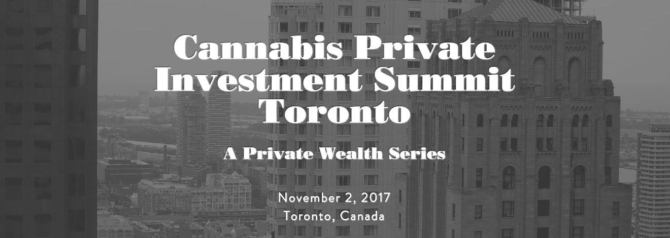Cannabis Private Investment Summit, Toronto 2017